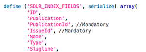 The SOLR_INDEX_FIELDS option in the config_solr.php file